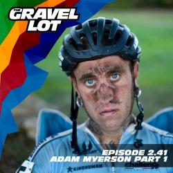 The Gravel Lot: 2.41 - Adam Myerson