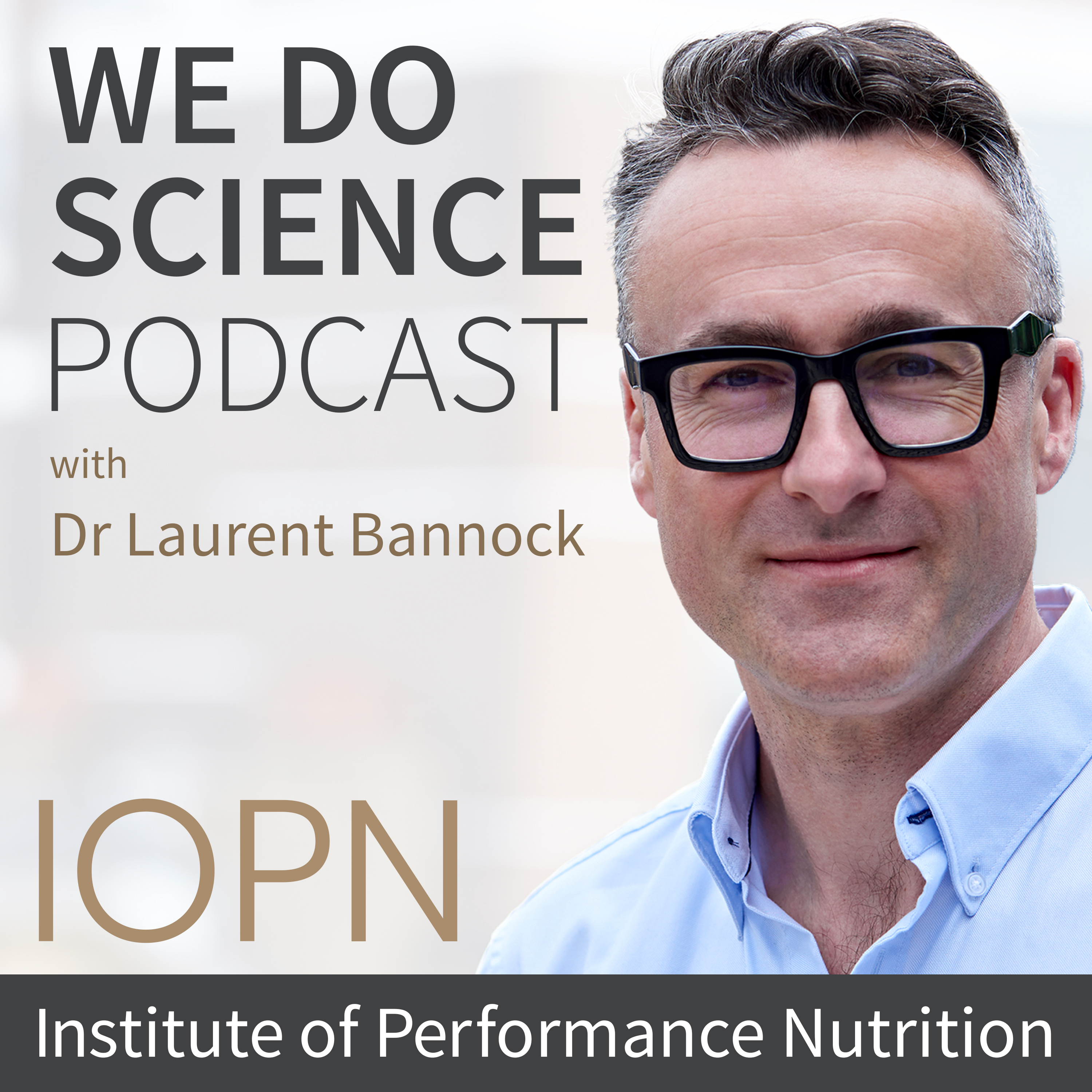 We Do Science: The Institute of Performance Nutrition Podcast show art