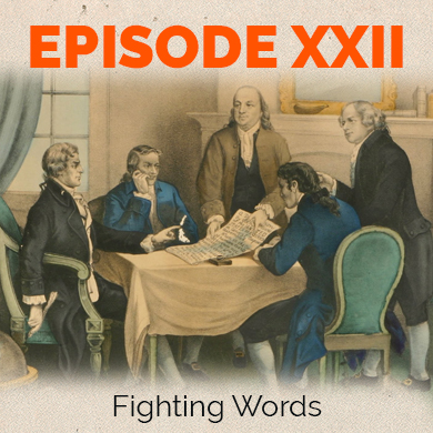 Episode 22 - Fighting Words - Free Speech in 18th Century America, Part II