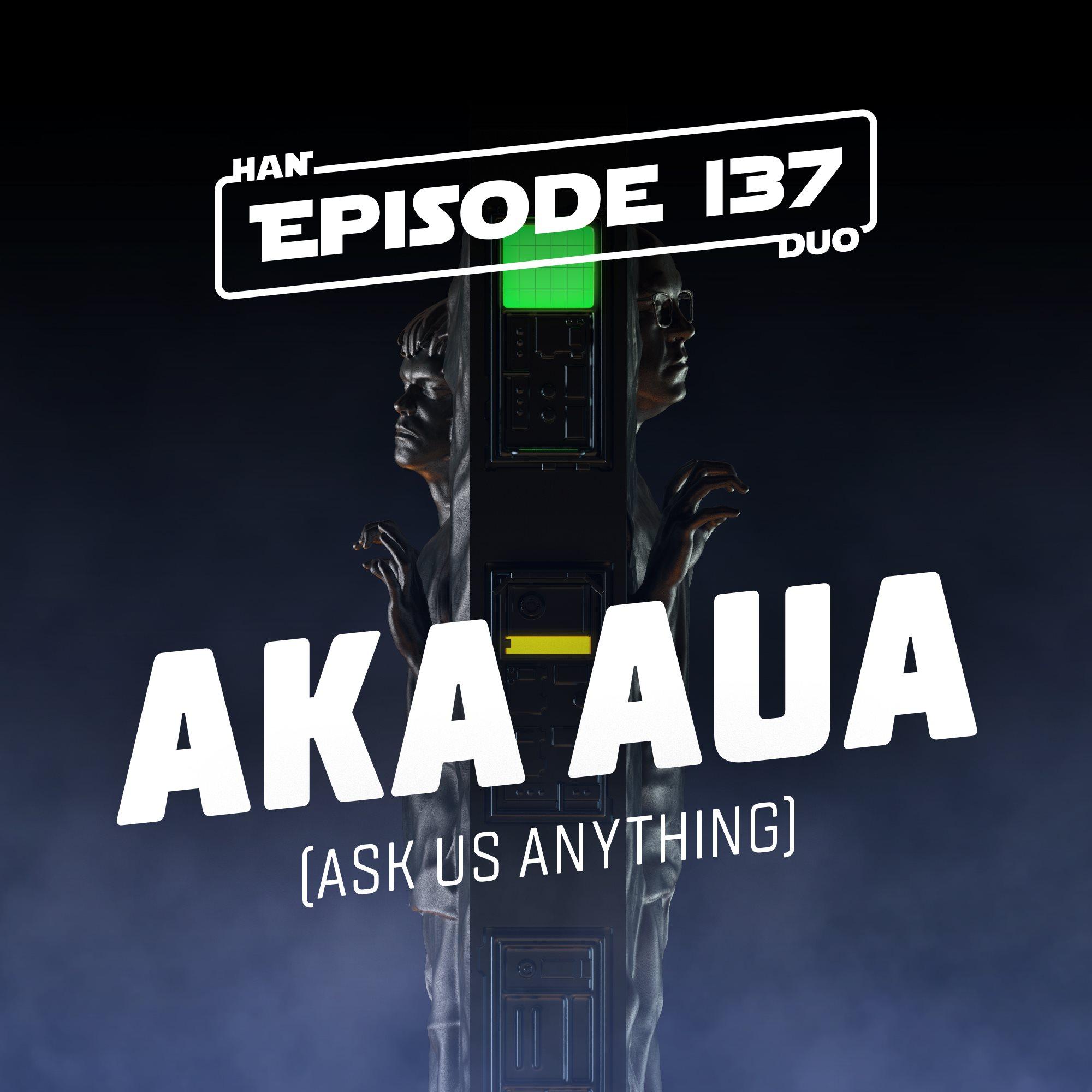 Han Duo: Episode 137