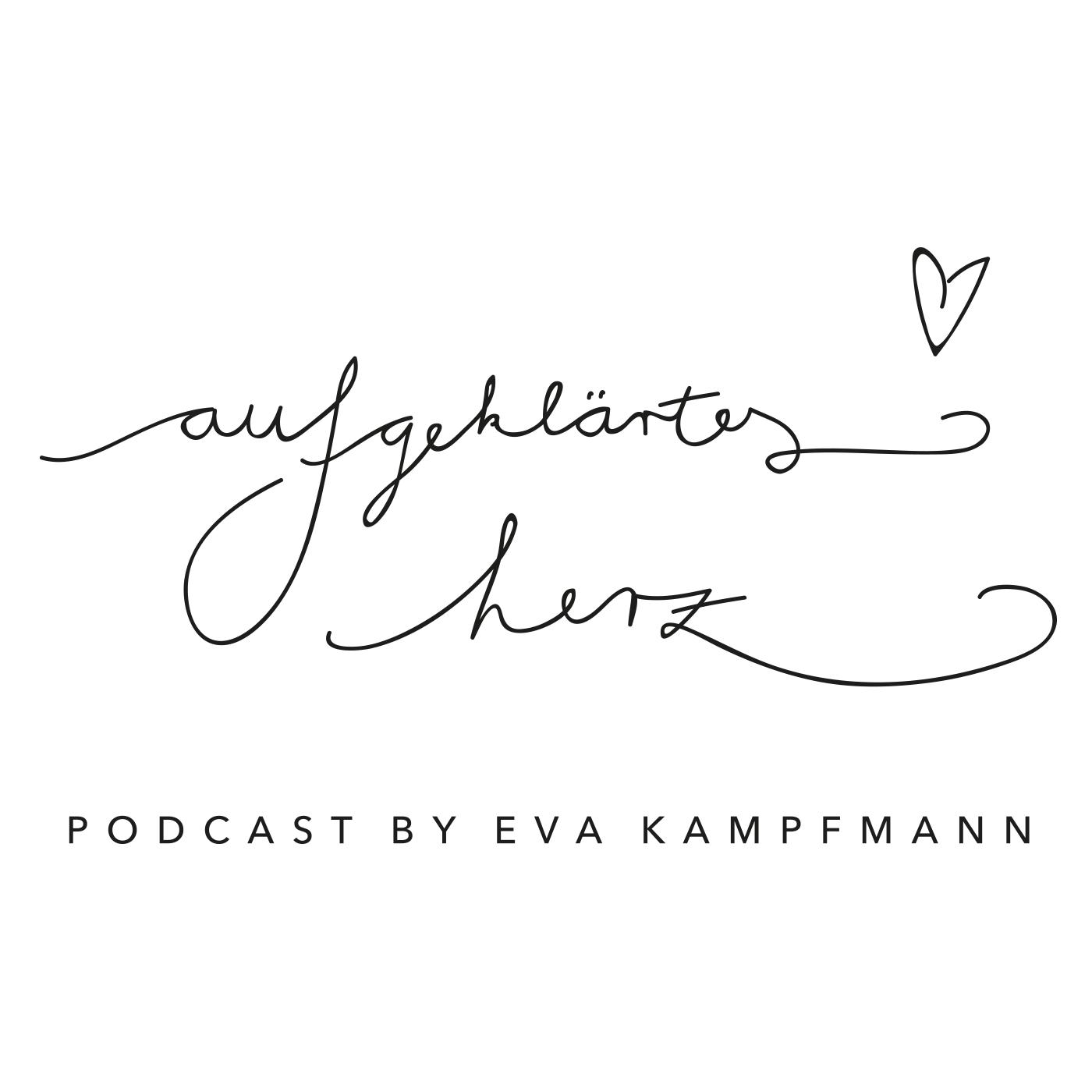 Aufgeklärtes Herz - Podcast by Eva Kampfmann show art