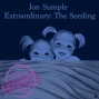 Artwork for #375 - Jon Sumple Extraordinary: The Seeding