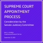 Artwork for Supreme Court Appointment Process: Consideration by the Senate Judiciary Committee