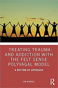 treat-trauma-and-addiction-with-the-felt-sense-polyvagal-model