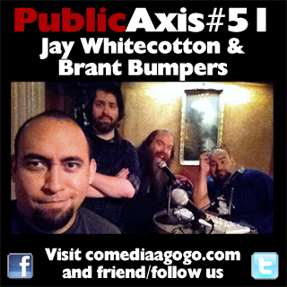 Public Axis #51: Jay Whitecotton and Brant Bumpers