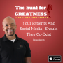 Artwork for Episode 256: Your Patients And Social Media - Should They Co-Exist