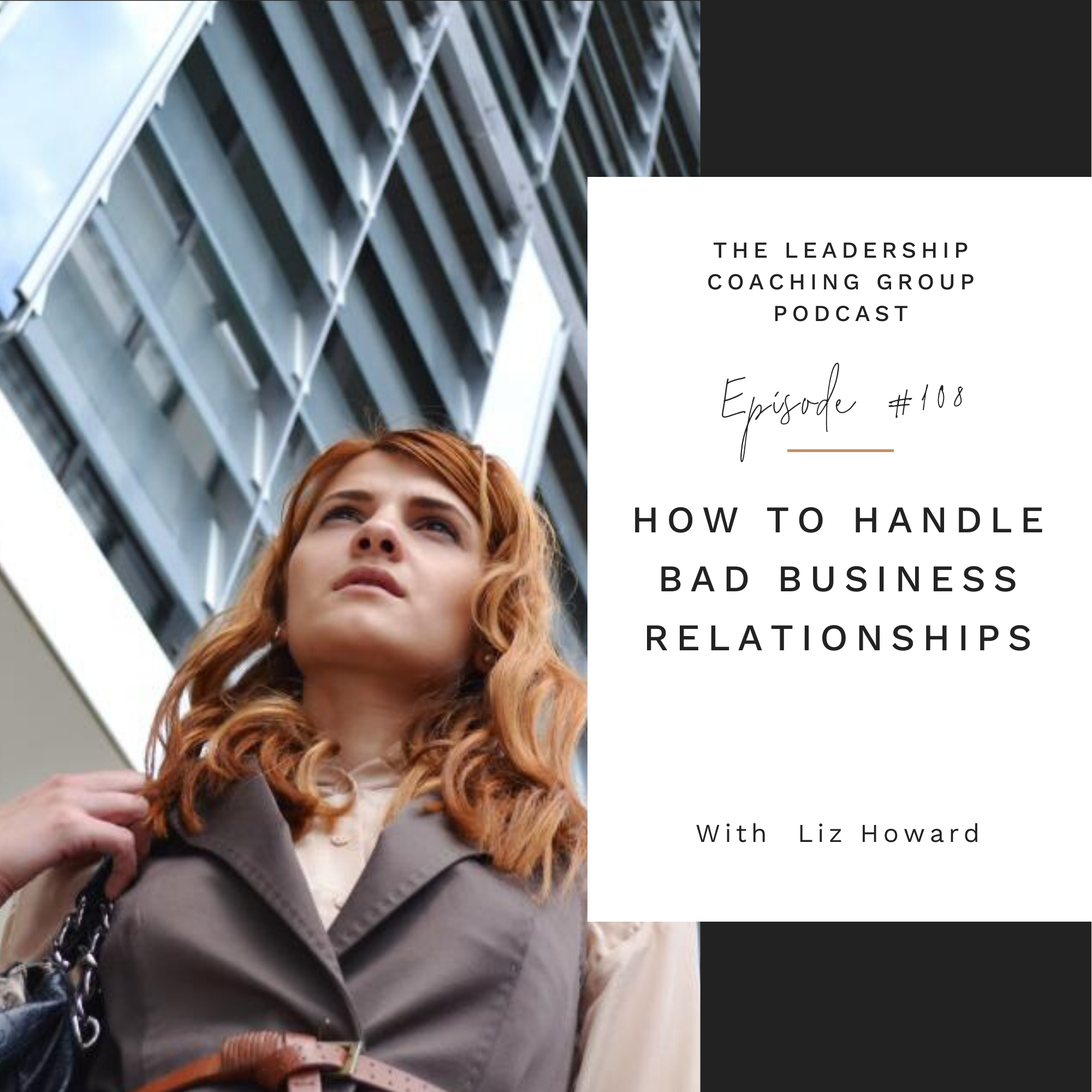 How to Handle Bad Business Relationships with Liz Howard show art