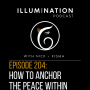 Artwork for EP 204: How to Anchor the Peace Within