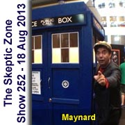 The Skeptic Zone #252 - 18.Aug.2013