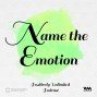 Artwork for Ep. 14: N  for Name The Emotion