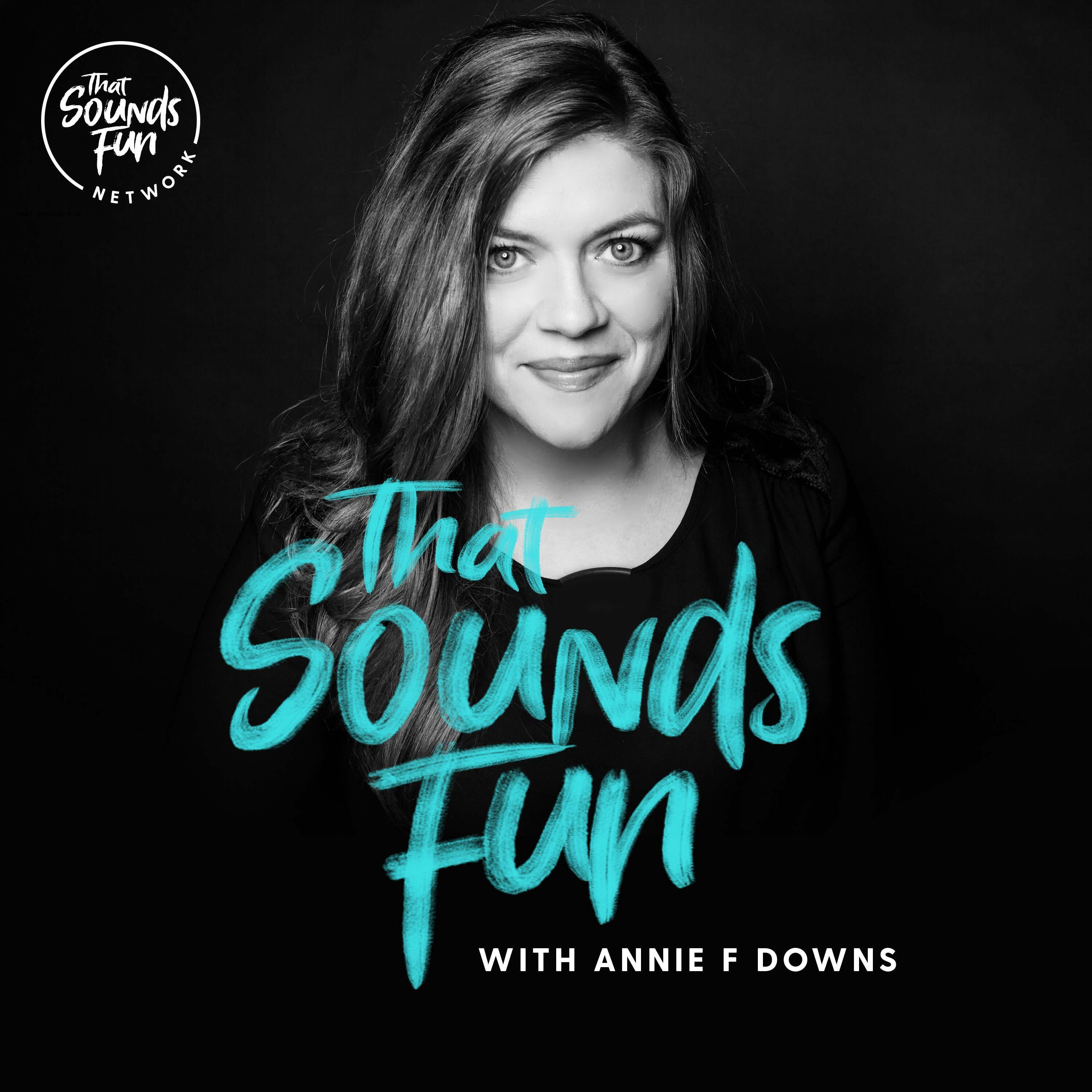 That Sounds Fun with Annie F. Downs show art