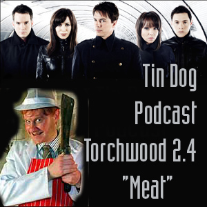 TDP 42: Meat, Special Stuff? Torchwood 2.4