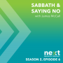 Artwork for Sabbath & Saying No - S2 - Ep. 006