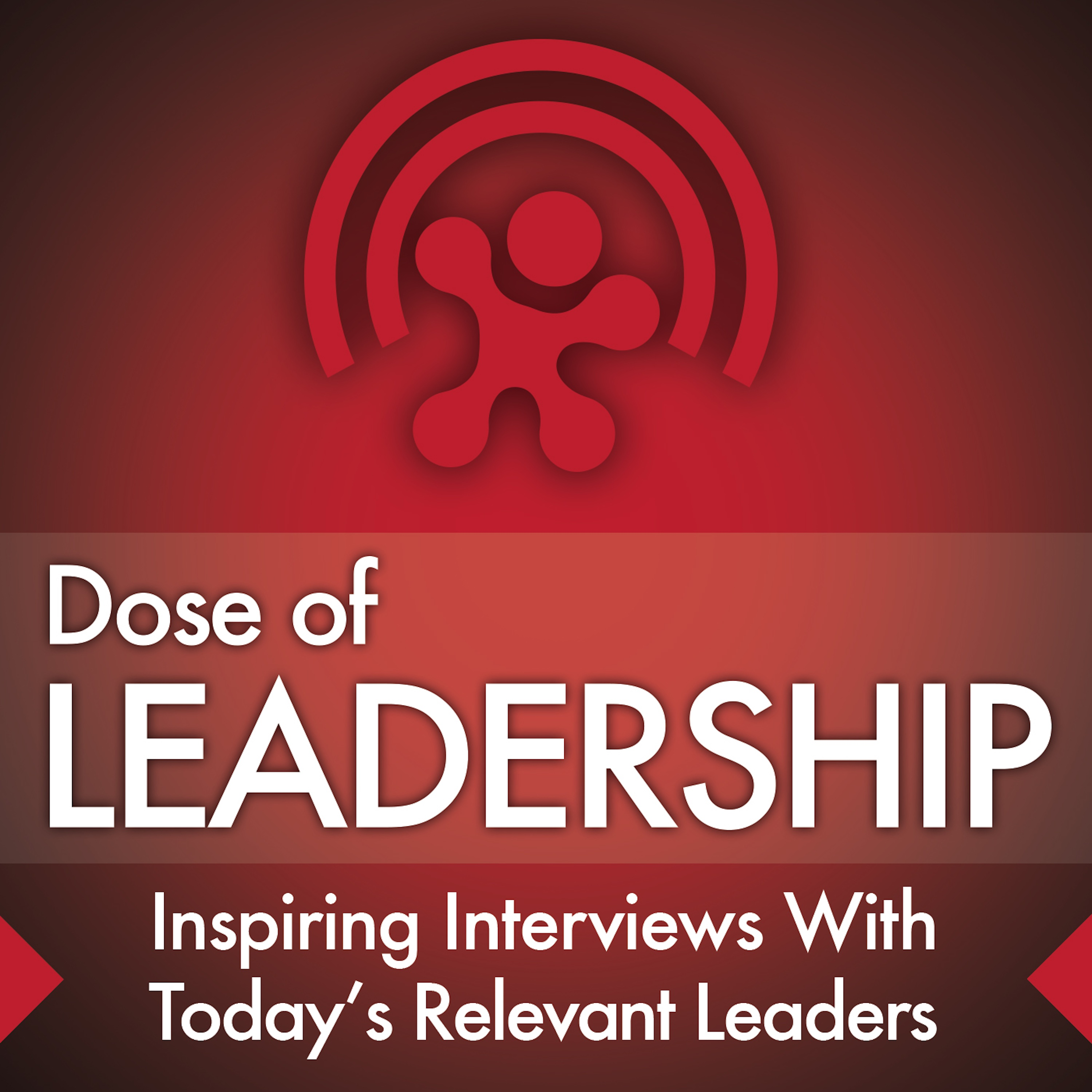 Dose of Leadership with Richard Rierson | Authentic & Courageous Leadership Development show art