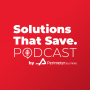 Artwork for Solutions That Save Episode 3: Longer Wildfire Seasons: The Causes and Challenges