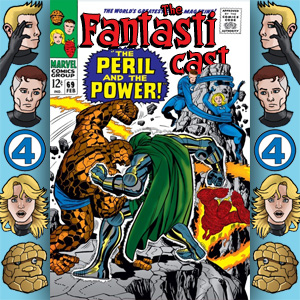 Episode 69: Fantastic Four #60 - The Peril And The Power