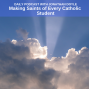 Artwork for Making Saints Of Every Catholic Student
