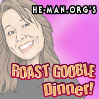 Episode 057 - He-Man.org's Roast Gooble Dinner