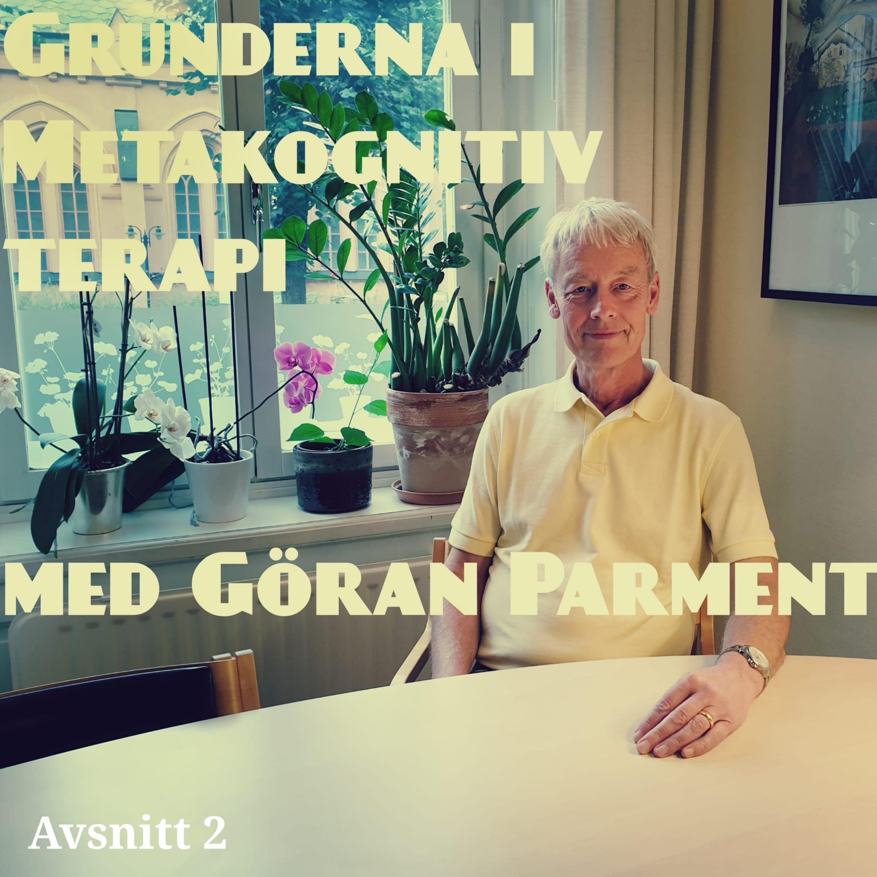 2. Grunderna i Metakognitiv terapi med Göran Parment