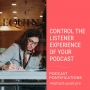 Artwork for Control The Listener Experience Of Your Podcast [Episode 146]