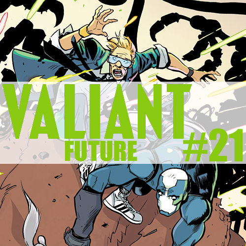 Cultural Wormhole Presents: Valiant Future Episode 21