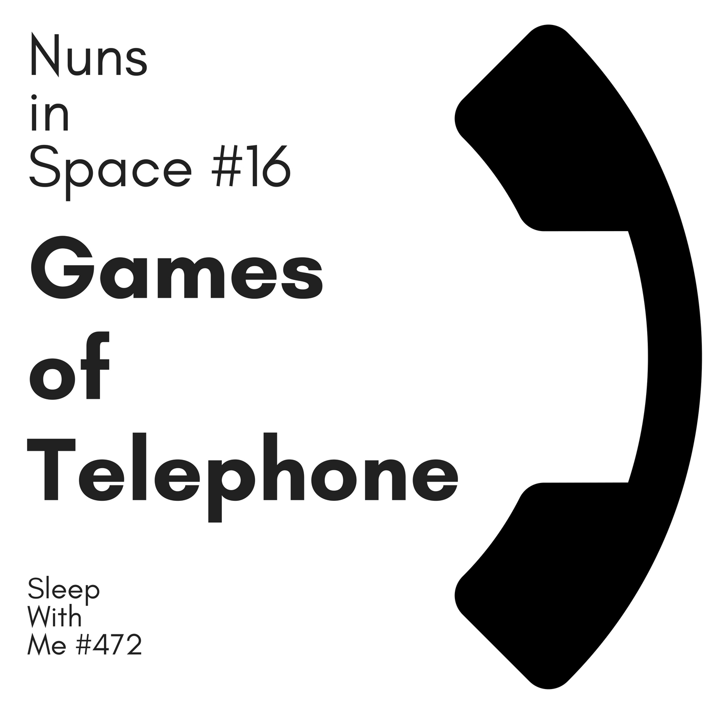 Games of Telephone | Nuns in Space #16 | Sleep With Me #472