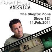 The Skeptic Zone #121 - 11.Feb.2011