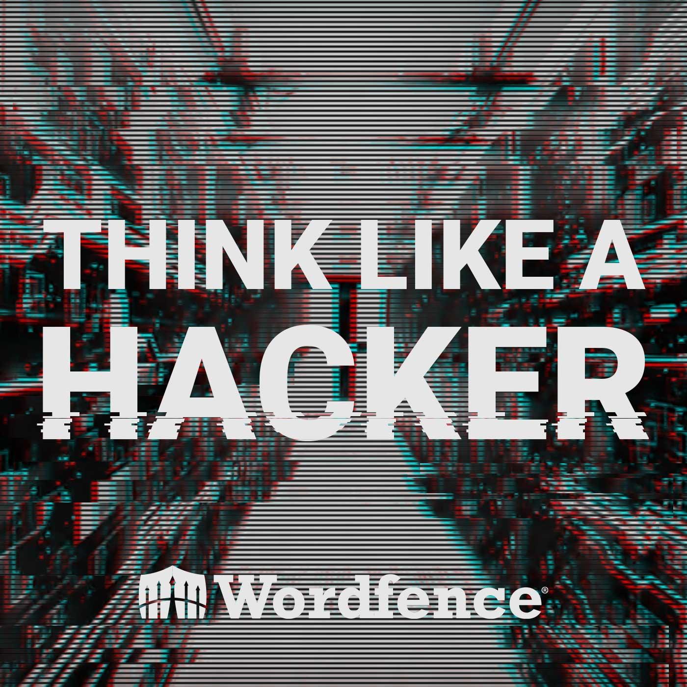 Think Like a Hacker with Wordfence show art