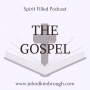 Artwork for The Gospel – Spirit Filled Podcast Episode 94