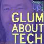 Artwork for Glum About Tech - 45th Conversation