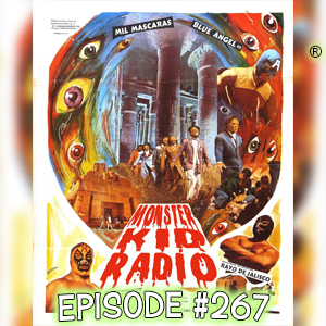 Monster Kid Radio #267 - Robbery of the Mummies of Guanajuato with Frank Schildiner