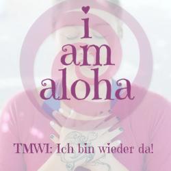I Am Aloha Meis Inspirationen 64 Tita Meis Wochen