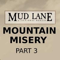 Mountain Misery Pt 3