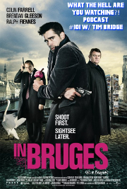 #1 - In Bruges (2008) with new co-host Tim Bridge