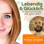 Artwork for 088  Lebendig und Glücklich in deinem Körper sein, wie geht das? Interview mit Tamay Jentjens