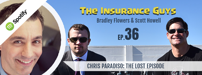 Insurance Guys Podcast | Ep36 | Paradiso