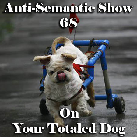 Episode 68 - On Your Totaled Dog