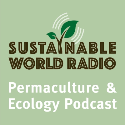 Sustainable World Radio- Ecology and Permaculture Podcast show image