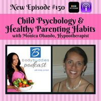 "Artwork for Episode #150: ""Child Psychology & Healthy Parenting Habits"" with Monica Obando"