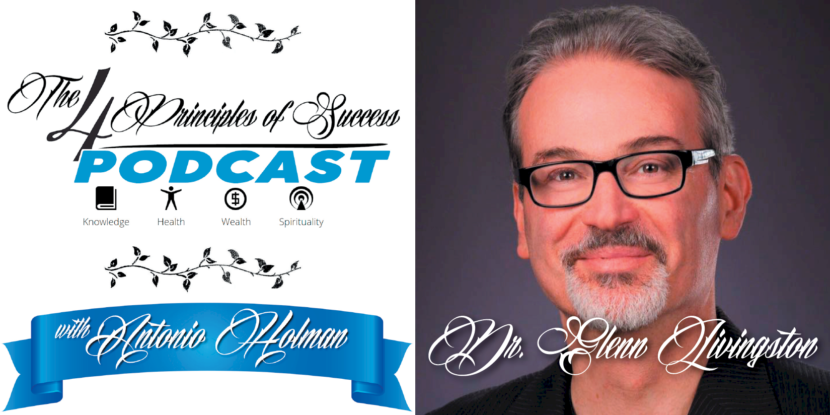 The 4 Principles of Success guest Dr. Glenn Livingston