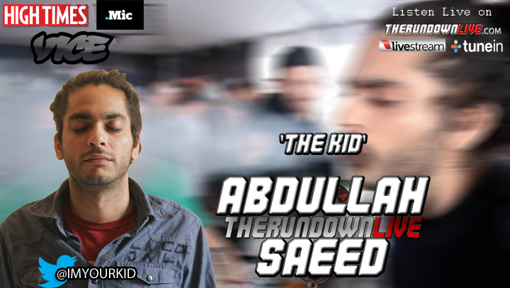 The Rundown Live #379 Abdullah 'T.Kid' Saeed (Moats,Immigration,Cosby)