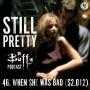 Artwork for Still Pretty #46. When She Was Bad (S2.01)