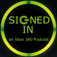 Signed In: An Xbox 360 Podcast