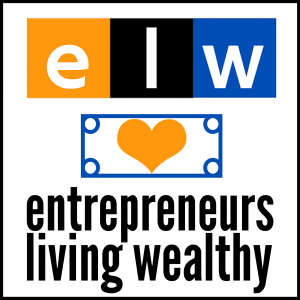 Entrepreneurs Living Wealthy | Motivation & Strategies for Small Business Owners!
