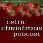 Artwork for Help Launch the Celtic Christmas Podcast 2019