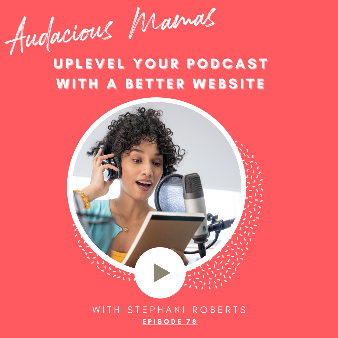 Uplevel your podcast with a better website