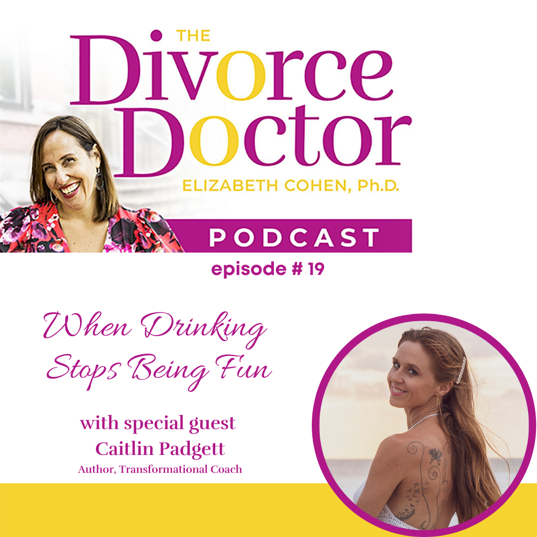 The Divorce Doctor - Episode 19: When Drinking Stops Being Fun
