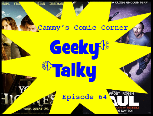 Cammy's Comic Corner - Geeky Talky - Episode 64