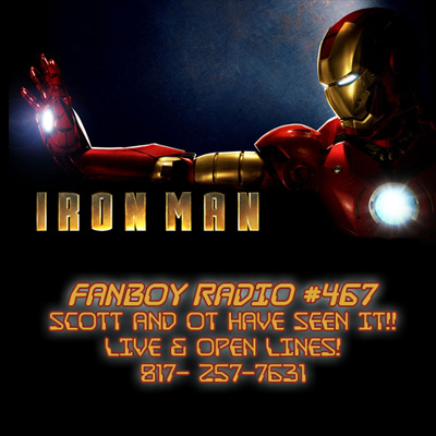 Fanboy Radio #467 - Iron Man Open Lines!