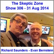 The Skeptic Zone #306 - 31.Aug.2014